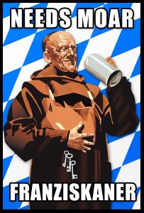 Needs Moar Franziskaner